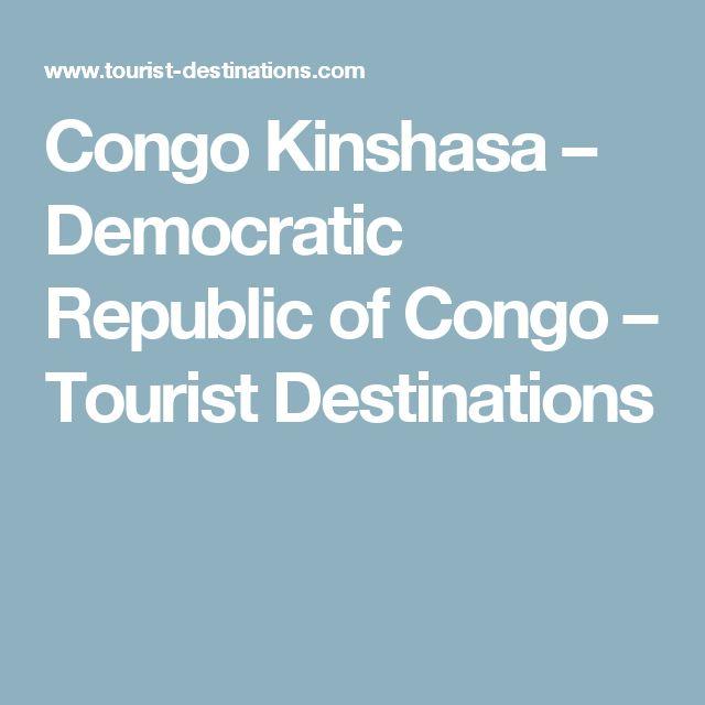 Congo Kinshasa – Democratic Republic of Congo – Tourist Destinations