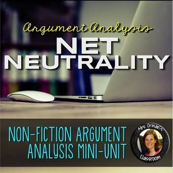 Net neutrality is one of the most prominent debate topics today, but what is it exactly? Help your students (and yourself) understand what net neutrality is with this mini-unit that includes a 4-page history and summary of it, two argument essays (Pro/Con), vocabulary, and an anticipation checklist.