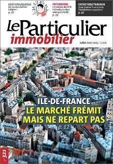 Île-de-France : le marché frémit mais ne repart pas, Le Particulier immobilier n° 321 de juillet-août 2015