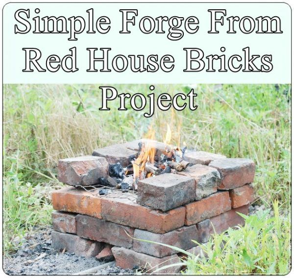 Simple Forge From Red House Bricks Project Homesteading - The Homestead…