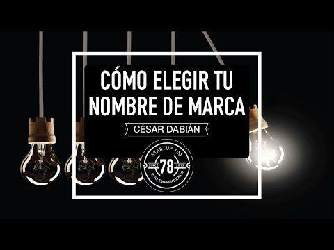 7 TÉCNICAS PARA ELEGIR EL NOMBRE DE TU MARCA - YouTube