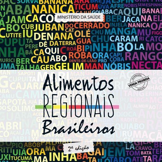 Em comemoração ao Dia Mundial da Saúde, que este ano tem como tema a alimentação, o Ministério da Saúde lançou o livro Alimentos Regionais Brasileiros.