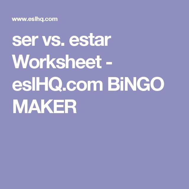 ser vs. estar Worksheet - eslHQ.com BiNGO MAKER