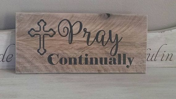 Rustic Wood Sign, Bible Verse, Pray Continually, Reclaimed Wood Wall Art, Primitive, Thessalonians, Scripture Sign by Winfrey Designs