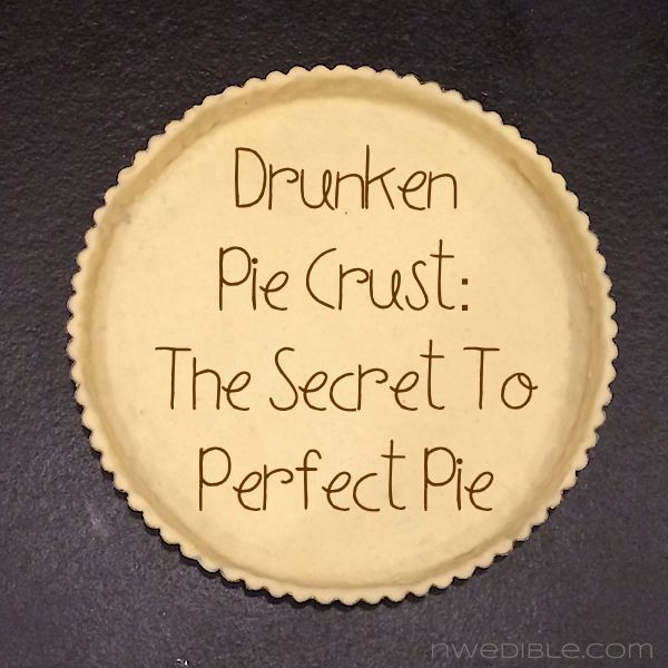 Drunken Pie Crust: The Secret To Great Pie