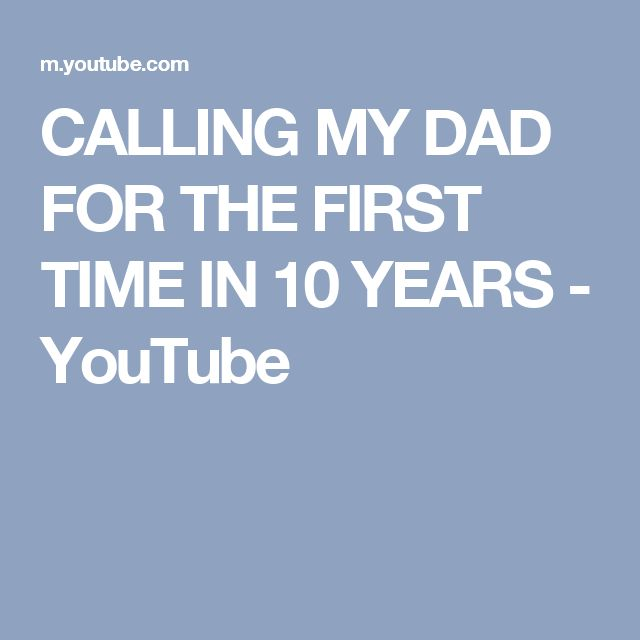 CALLING MY DAD FOR THE FIRST TIME IN 10 YEARS - YouTube