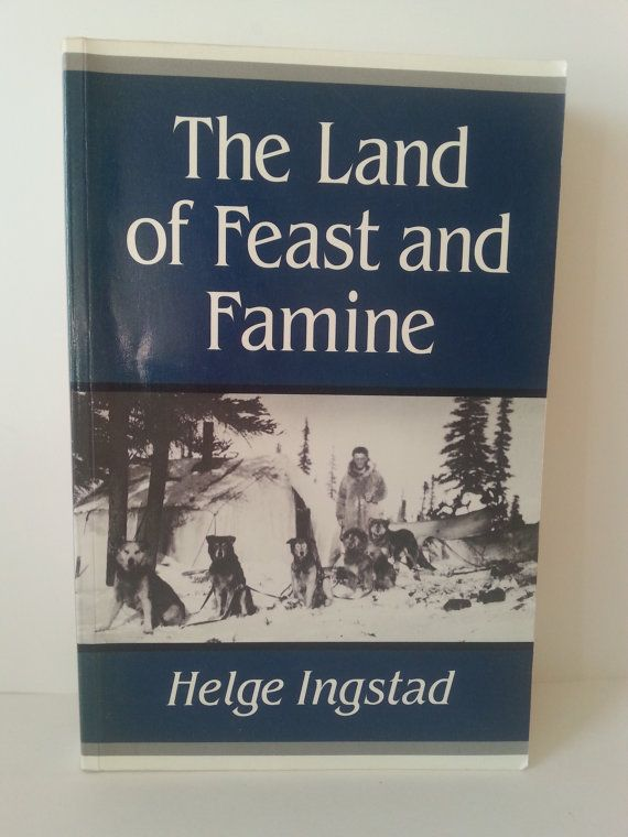 The Land of Feast and Famine by Helge Ingstad, Copyright 1992 www.etsy.com/shop/chloessandbox
