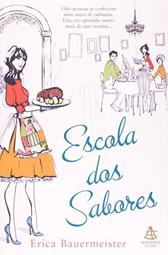 19 best livros que li images on pinterest literature livros and escola dos sabores por erica bauermeister httpamazon fandeluxe Image collections