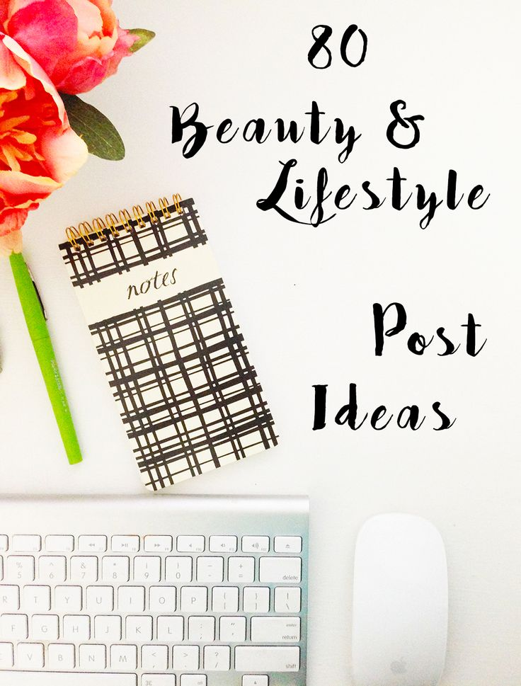 80 Blog Post Ideas For Beauty & Lifestyle Bloggers | Through The Mirror
