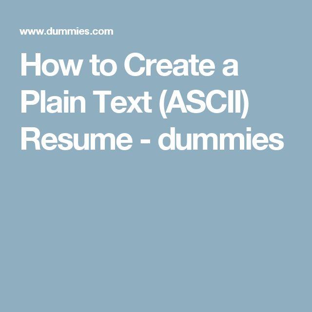 How to Create a Plain Text (ASCII) Resume - dummies