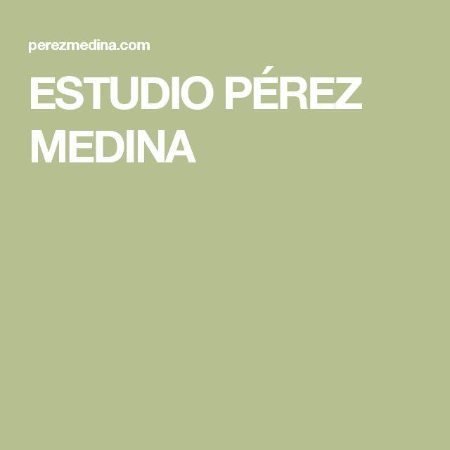 ESTUDIO PÉREZ MEDINA
