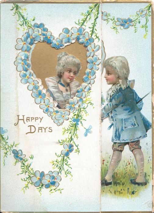 HAPPY DAYS in gilt below forget-me-not borderd heart shaped perforation, girls head seen, boy presents floral bouquet