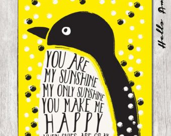 You are my sunshine wall art - inspirational quote, love quotes, quote print, love quote, quote prints, wall decor,  penguin art