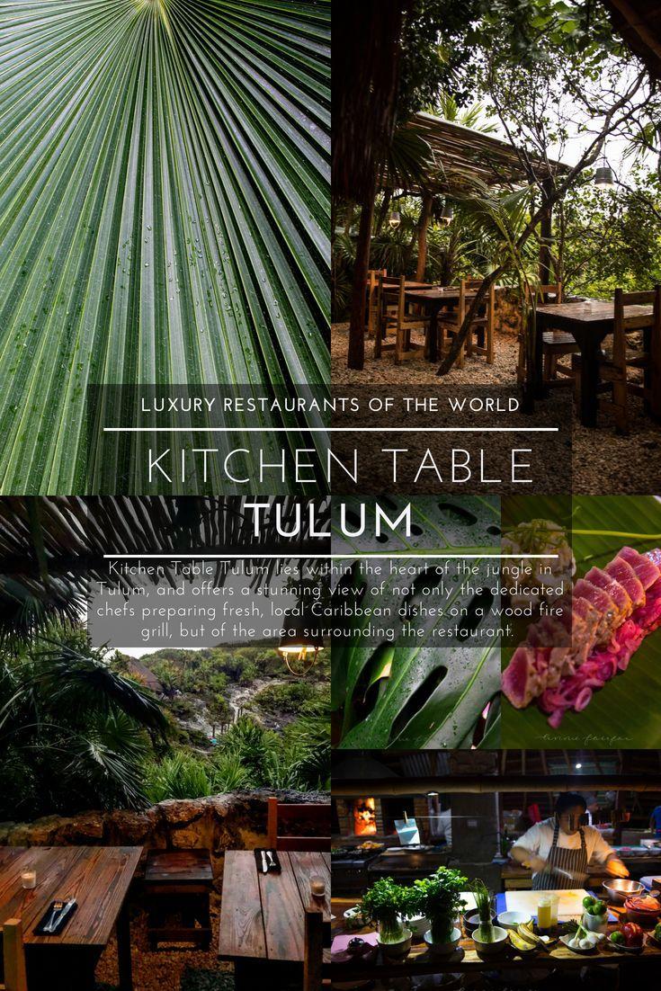 Luxury Restaurants Of The World Kitchen Table Tulum Travel - Kitchen table tulum
