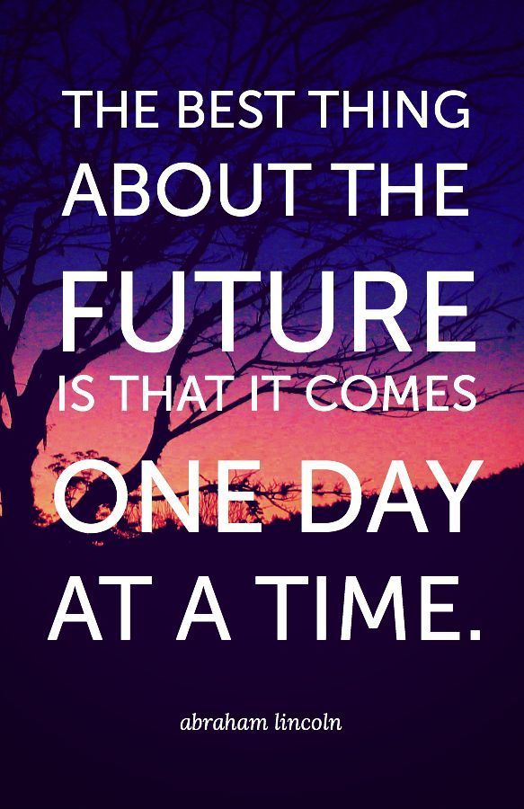 The best thing about the future... Abraham Lincoln quote