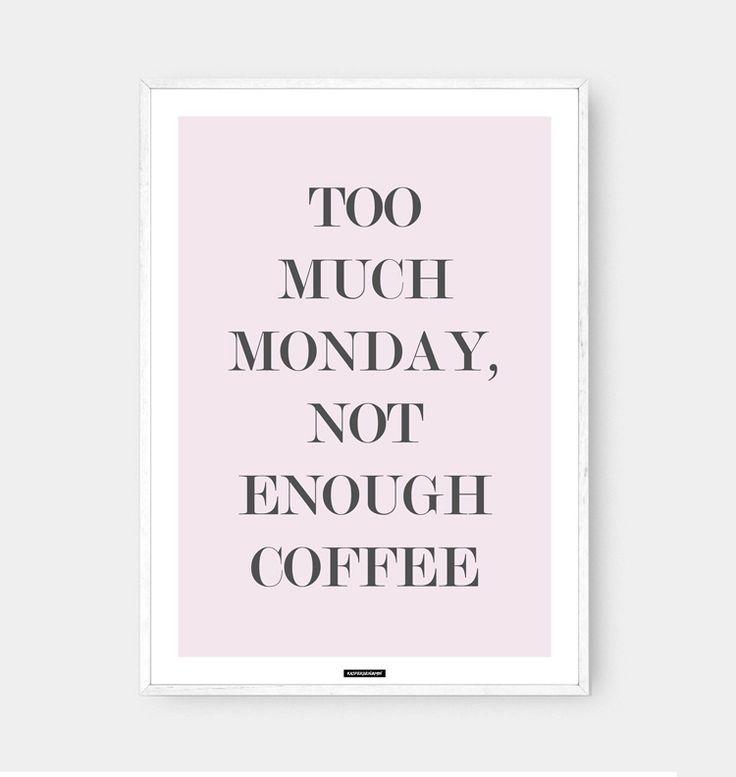 Not Enough Coffee: Not Enough Coffee er designet til dig der hader mandage, men elsker kaffe. Et dansk design kombineret med et humoristisk citat. Trykt på 200 gram papir. Se mere online på www.kasperbenjamin.com