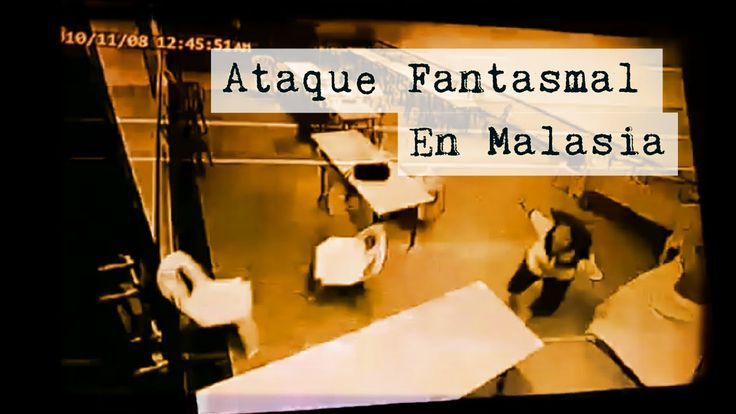 Ataque Fantasmal en Malasia (Video Paranormal)