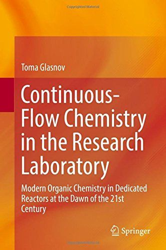 Continuous-Flow Chemistry in the Research Laboratory: Modern Organic Chemistry in Dedicated Reactors at the Dawn of the 21st Century Springer | Organic Chemistry | July 3, 2016 | ISBN-10: 3319321943 | 114 pages | pdf | 3.7 mb Authors: Glasnov, Toma