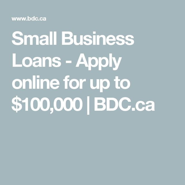 Small Business Loans - Apply online for up to $100,000 | BDC.ca
