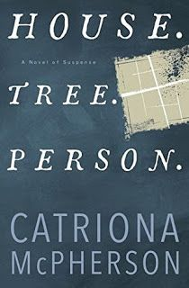 A Bookaholic Swede: #BookReview House. Tree. Person by Catriona McPherson @midnightinkbook