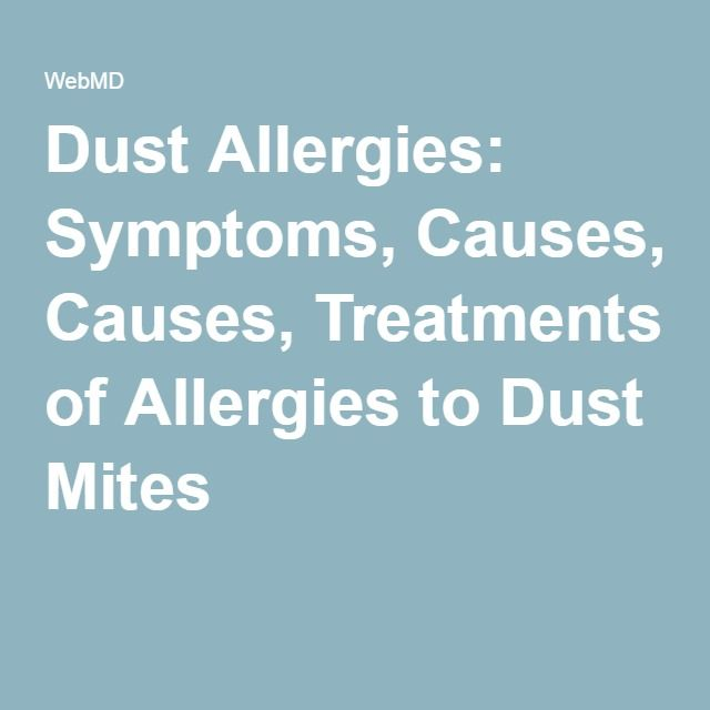 Dust Allergies: Symptoms, Causes, Treatments of Allergies to Dust Mites