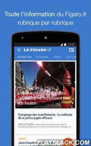 Le Figaro.fr, L'info En Direct  Android App - playslack.com ,  --- ELUE MEILLEURE APPLICATION MOBILE D'ACTUALITES EN JUIN 2015 * ---Suivez l'actualité en direct sur votre smartphone et tablette Android avec la nouvelle application LeFigaro.fr ! Restez informé des derniers évènements de l'actu avec la richesse et la qualité éditoriale du Figaro :A LA UNE : retrouvez toute l'actualité du Figaro.fr avec des infos dédiées et personnalisables ! Ajoutez vos rubriques pour créer votre propre Une…