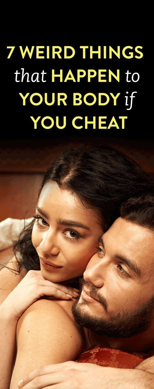 7 Weird Things That Happen To Your Body If You Cheat