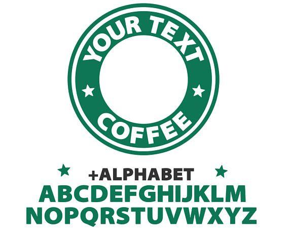 Starbucks Svg Starbucks Custom Logo Template Svg Coffee Svg Coffee Svg Custom Logos Cricut