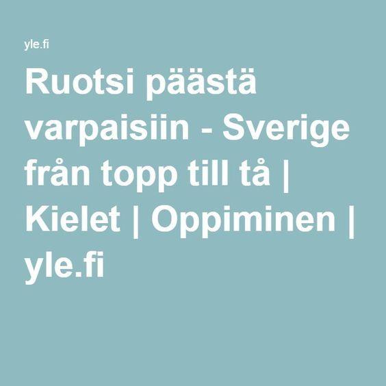 Ruotsi päästä varpaisiin - Sverige från topp till tå | Kielet | Oppiminen | yle.fi