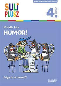Kreatív írás - Humor! - Légy te a mesélő! - Suli Plusz 4. osztály