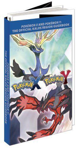 Pokemon X & Pokemon Y: The Official Kalos Region Guidebook: The Official Pokemon Strategy Guide by Stephen Stratton,