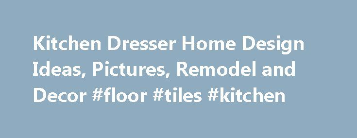Kitchen Dresser Home Design Ideas, Pictures, Remodel and Decor #floor #tiles #kitchen http://kitchen.nef2.com/kitchen-dresser-home-design-ideas-pictures-remodel-and-decor-floor-tiles-kitchen/  #kitchen dresser # 6,565 kitchen dresser Home Design Photos 2,905 Saves | 2 Questions Tuck a freestanding cabinet into your space or replicate the look with a built-in unit that has furniture-style detailing (such as bun feet) or is painted a different color from the rest of the cabinetry. More kitchen…