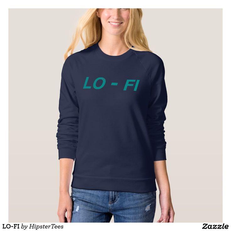 LO-FI T SHIRT #shirt #sweatshirt #indie #hipster #lofi #typography #zazzle #zazzlemade