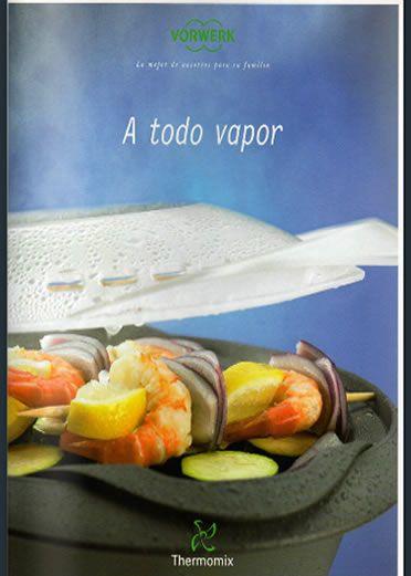 todoconvaromahttp://www.thermoblog.info/2015/06/descarga-a-todo-vapor-gratis-con-thermomix/