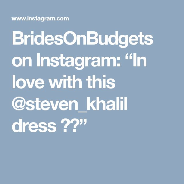 """BridesOnBudgets on Instagram: """"In love with this @steven_khalil dress 😍😍"""""""