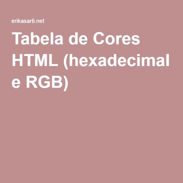 Tabela de Cores HTML (hexadecimal e RGB)