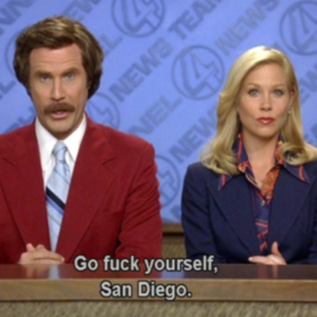 anchorman. Ron Burgundy never says fuck, fuck, fuuuck