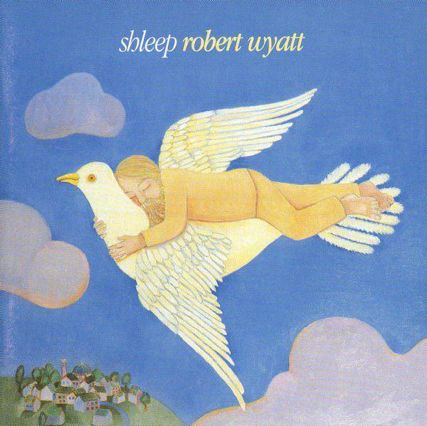 Robert Wyatt - Shleep at Discogs