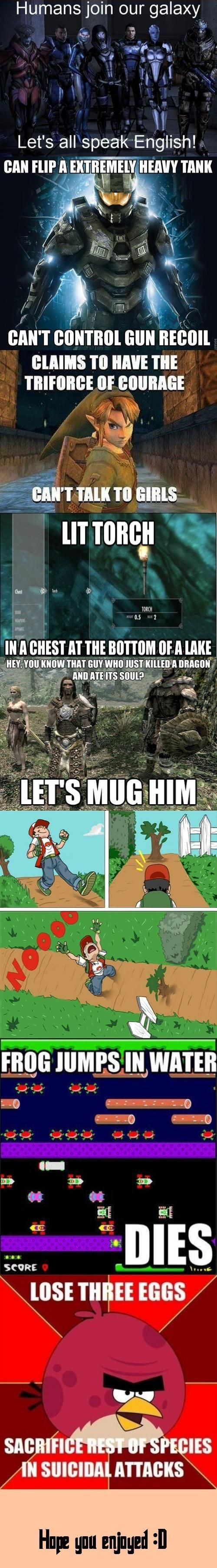 Video Game Logic - Imgur I care very little about the last one but these are dry accurate.