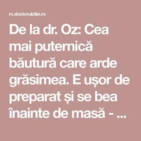 De la dr. Oz: Cea mai puternică băutură care arde grăsimea. E ușor de preparat și se bea înainte de masă - Doctorul zilei