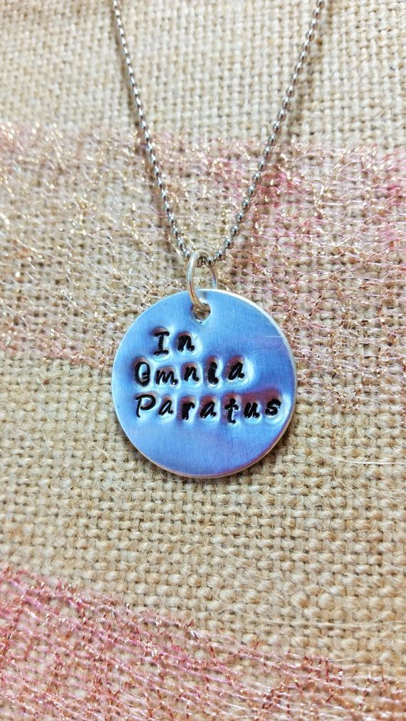 Check out this item in my Etsy shop https://www.etsy.com/listing/234962529/in-omnia-paratus-stamped-necklace