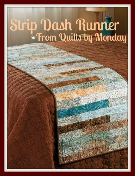 "Strip Dash Runner from Annie's top-selling ""Quilts by Monday"" quilt book. Includes 12 quilt patterns that can be pieced, quilted and bound in a weekend."