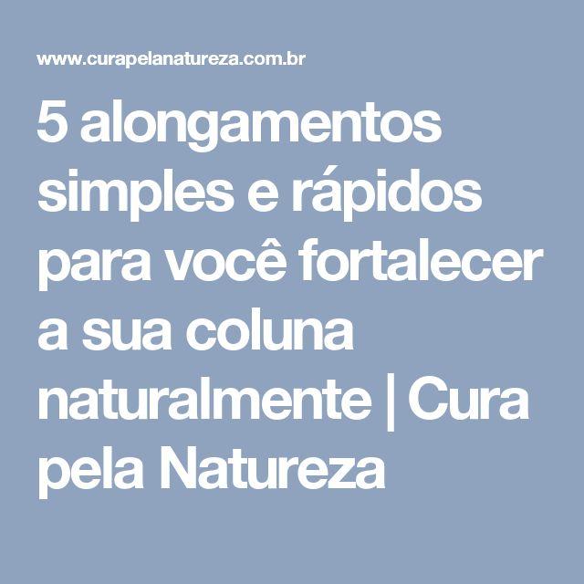 5 alongamentos simples e rápidos para você fortalecer a sua coluna naturalmente | Cura pela Natureza