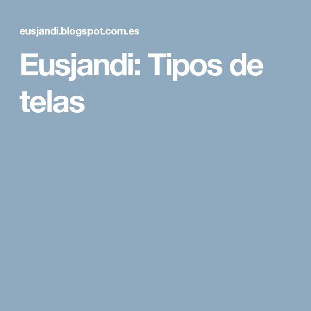 Eusjandi: Tipos de telas