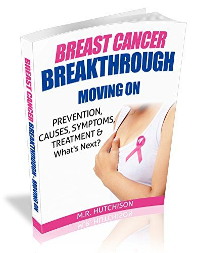 Breast Cancer Breakthrough - Moving On: Prevention,Causes, Symptoms, Treatments & Whats Next (Dealing With Cancer Book 1) by M.R. Hutchison http://www.amazon.co.uk/dp/B017EIXA3O/ref=cm_sw_r_pi_dp_GnIOwb0XHX26M