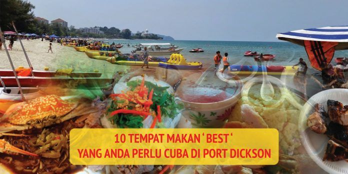 10 Tempat Makan Best di Port Dickson
