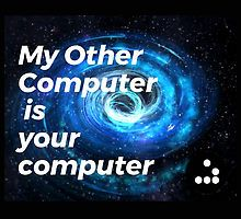 My Other Computer is Your Computer - Hacker Symbol by WigOutlet avail on shirts, mugs, laptop cases and more!