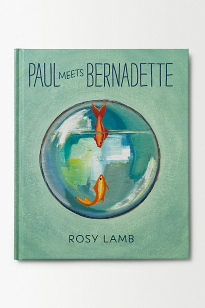 Paul Meets Bernadette, love it! Paul loves Bernadette because she shows him the whole world outside the fish bowl. A banana becomes a boat, a vase of flowers is a forest and a teapot is an elephant feeding her babies.
