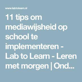 11 tips om mediawijsheid op school te implementeren - Lab to Learn - Leren met morgen | Onderwijs, ict & innovatie