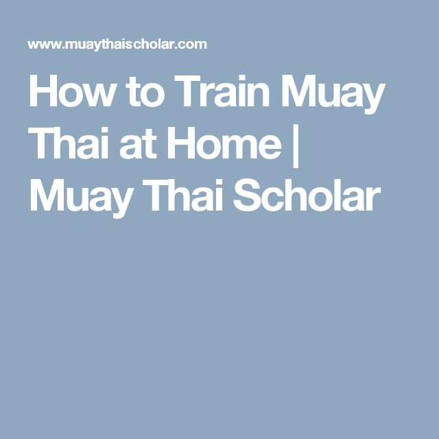 How to Train Muay Thai at Home | Muay Thai Scholar